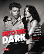 Into the Dark: Hidden World of Film Noir 1941-50 (Turner Classic Movies)