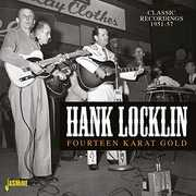 Fourteen Karat Gold: Classic Recordings 1951-1957 [Import] , Hank Locklin