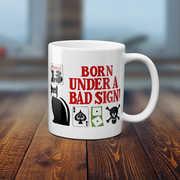 Born Under A Bad Sign 11 Oz Coffee Mug