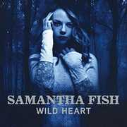 Wild Heart , Samantha Fish