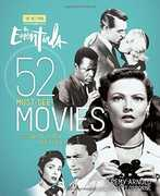 The Essentials: 52 Must-See Movies and Why They Matter (Turner Classic Movies)