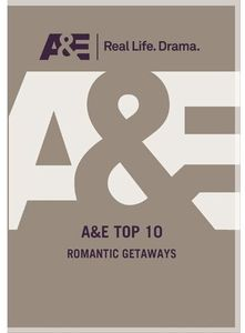 A&E Top Ten Romantic Getaways
