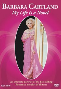 Barbara Cartland: My Life Is a Novel