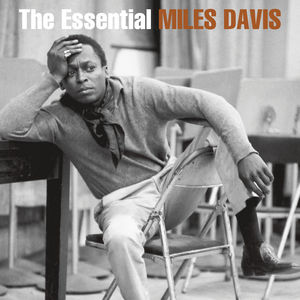 The Essential Miles Davis , Miles Davis