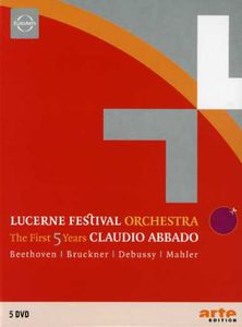 Lucerne Festival Orchestra: First 5 Years