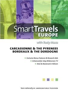 Smart Travels Europe With Rudy Maxa: Carcassonne and ThePyrenees /  Bordeaux and the Dordogne