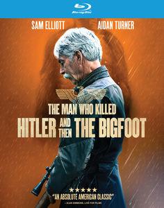 The Man Who Killed Hitler & Then the Bigfoot , Sam Elliott