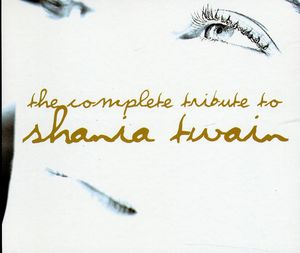 The Complete Tribute To Shania Twain
