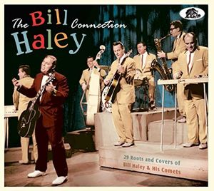 Bill Haley Connection: 29 Roots & Covers of Bill Haley & His Comets