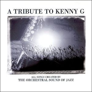 A Tribute To Kenny G
