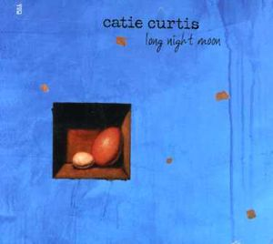 Long Night Moon , Catie Curtis