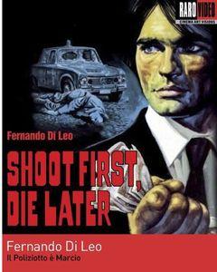 Shoot First Die Later (Il Poliziotto e Marcio)