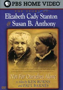 The Story of Elizabeth Cady Stanton & Susan B. Anthony: Not for Ourselves Alone