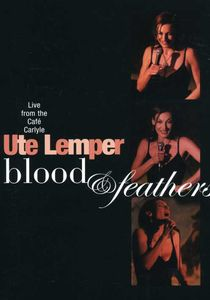 Blood & Feathers: Live at the Cafe Carlyle