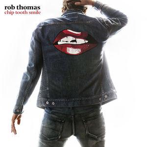 Chip Tooth Smile , Rob Thomas