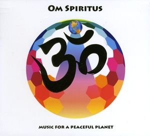 Om Spiritus: Music for a Peaceful Planet