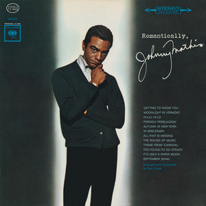 Romantically , Johnny Mathis