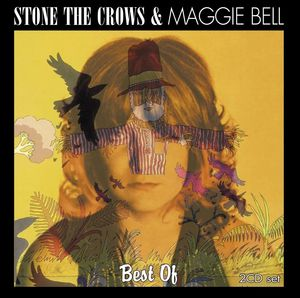 Best Of: Stone The Crows & Maggie Bell [Import]