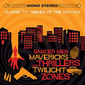 Classic TV Themes of the '50s & '60s: Danger Men, Mavericks, Thrillers and Twilight Zones (Original Soundtrack) [Import]