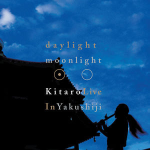 Daylight, Moonlight: Kitaro Live in Yakushiji