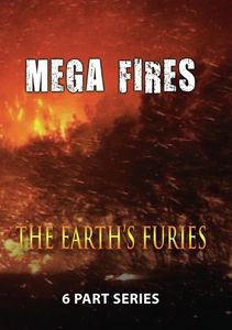 The Earth's Furies: Mega Fires