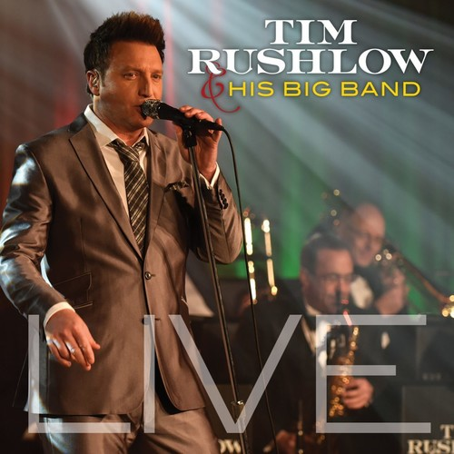 Tim Rushlow and his Big Band Live