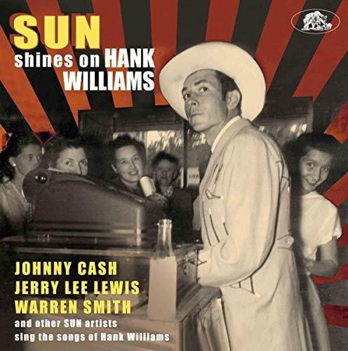 Sun Shines On Hank Williams: Sun Artists Sing The Songs of HankWilliams